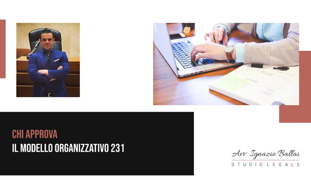 Chi approva il Modello Organizzativo 231