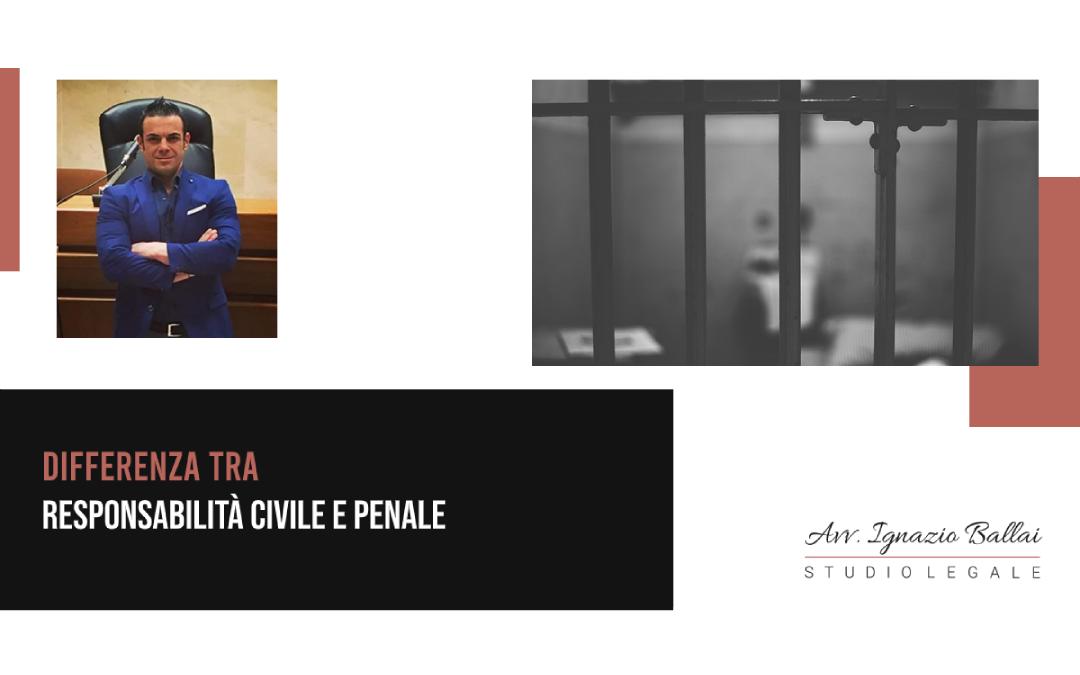 Differenza tra responsabilità civile e penale
