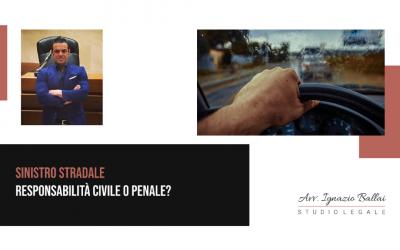 Sinistro stradale: responsabilità civile o penale?